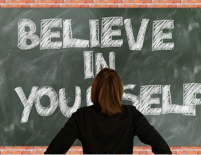Avoir de l'estime de soi est un grand pas vers la réussite.